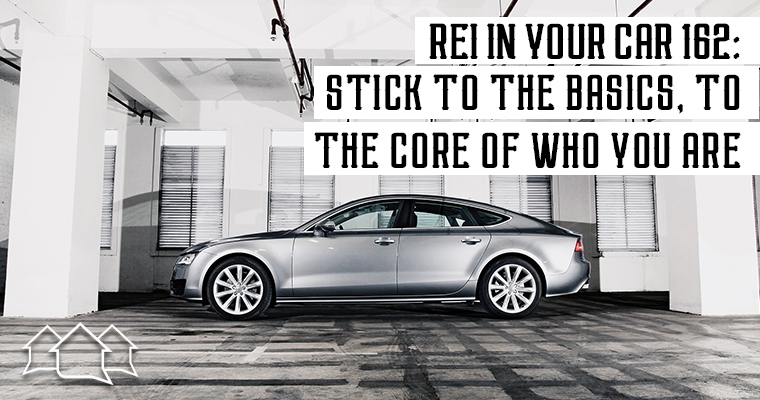 Car Lease Deals Near Me >> REI In Your Car 162: Stick to the Basics, to the Core of ...