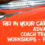 REI In Your Car 167: Advanced Coach Training Workshops – Part 1