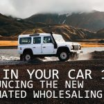 REI In Your Car 174: Announcing the New Automated Wholesaling 2.0