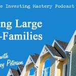185 » Flipping Large Multi-Families » Corey Peterson