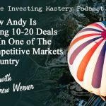 186 » Learn How Andy Is Wholesaling 10-20 Deals A Month In One Of The Most Competitive Markets In The Country » Andrew Werner