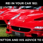 REI In Your Car 182: General Patton and His Advice to Investors
