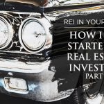 REI In Your Car 186: How I Got Started In Real Estate Investing – Part 2