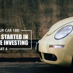 REI In Your Car 188: How I Got Started In Real Estate Investing – Part 4