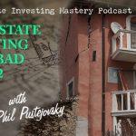 194 » Real Estate Investing Gone Bad – Part 2 » Phil Pustejovsky