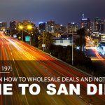 REI In Your Car 197: Want to Learn How to Wholesale Deals and Not be Involved? Come to San Diego