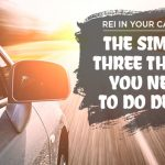 REI In Your Car 203: The Simple Three Things You Need To Do Deals