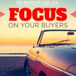 REI In Your Car 209: Focus on Your Buyers