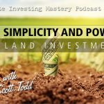 201 » The Simplicity and Power of Land Investing » Scott Todd