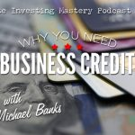 202 » Why You Need Business Credit » Mike Banks