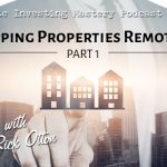 203 » Flipping Properties Remotely – Part 1 » Rick Otton