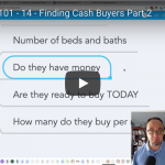 Wholesaling 101 – Part 14 – Finding Cash Buyers Part 2
