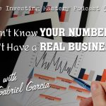 568 » If You Don't Know Your Numbers, You Don't Have a Real Business » Gabriel Garcia