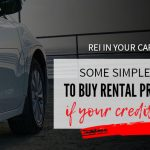 577 » Some Simple Ways To Buy Rental Properties If Your Credit Sucks  » REI In Your Car