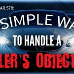578 » A Simple Way to Handle A Seller's Objection » REI In Your Car