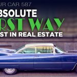 587 » The Absolute Worst Way To Invest In Real Estate » REI In Your Car