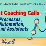 600 » Processes, Automation And Assistants » Brad Woodall » Podcast Coaching Calls