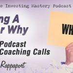 608 » Getting A Better Why with Jeff Rappaport » Podcast Coaching Calls