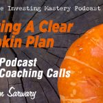 612 » Creating A Clear Pumpkin Plan with Shahn Sarwary » Podcast Coaching Call