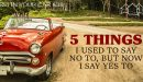 638 » 5 Things I Used To Say No To, But Now Say Yes To » REI In Your Car