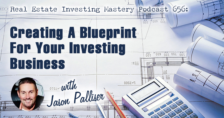 656 creating a blueprint for your investing business jason palliser malvernweather