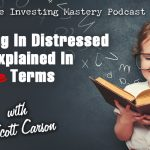 678 » Investing In Distressed Notes Explained In Simple Terms » Scott Carson